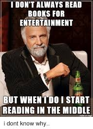 Reading Book Meme - i don t always read books for entertainment but when i do i start