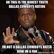 Dallas Cowboy Hater Memes - ok this is the honest truth dallas cowboys nation im not a dallas