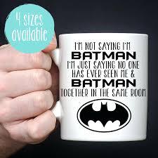 Heated Coffee Mug by Heated Coffee Mug Im Not Saying Im Batman Batman Mug Batman Coffee