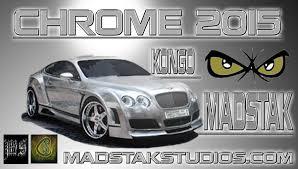 bentley chrome chrome 2015 kongo madstak madstak studios