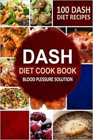 100 pics solution cuisine dash diet cookbook blood pressure solution 100 dash diet recipes