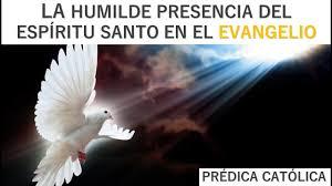 imagenes catolicas de humildad la humilde presencia del espíritu santo en el evangelio prédicas