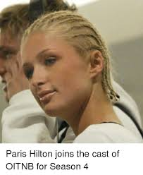 Paris Hilton Meme - paris hilton joins the cast of oitnb for season 4 funny meme on