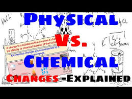 physical vs chemical changes explained youtube