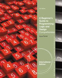 a beginner u0027s guide to programming logic and design comprehensive
