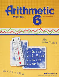 arithmetic 6 work text fourth edition a beka books judy howe