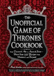 the unofficial game of thrones cookbook from direwolf ale to