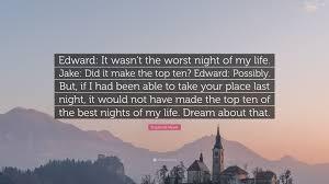 stephenie meyer quote u201cedward it wasn u0027t the worst night of my