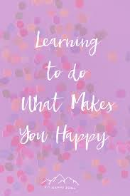 What Can I Do To Make You Happy Meme - learning to do what makes you happy fit happy soul