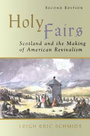 holy fairs scotland and the making of american revivalism mr