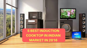 Best Cooktops India 5 Best Induction Cooktop In Indian Market In 2016 Reviewsera Com