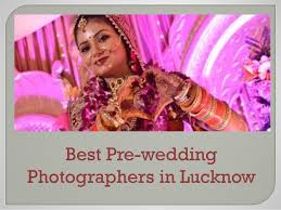 photographers in best pre wedding photographers in lucknow
