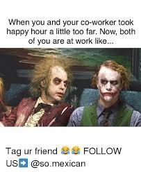 Co Worker Memes - 25 best memes about co worker co worker memes