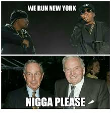 Nigga Please Memes - we run new york nigga please meme on astrologymemes com