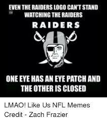 Funny Raiders Meme - even the raiders logo cantstand watching theraiders raiders one eye