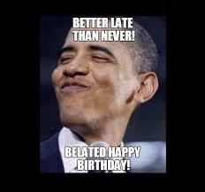 Obama Happy Birthday Meme - belated birthday meme obama birthday best of the funny meme