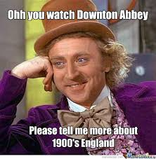 Downton Abbey Meme - downton abbey by recyclebin meme center