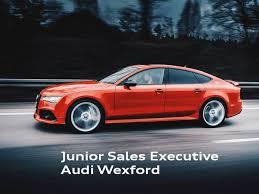 wexford audi audi wexford on audi wexford are looking for a junior