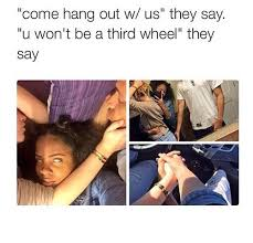 3rd Wheel Meme - 23 people awkwardly third wheeling it smosh