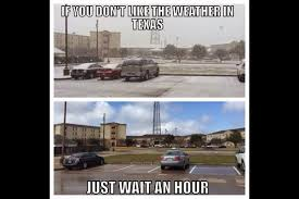 Texas Weather Meme - 15 more hilarious texas memes to keep you laughing