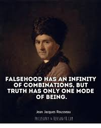 Jacques Meme - falsehood has an infinity of combinations but truth has only one