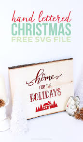 hand lettered free christmas svg file printable crush