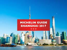 michelin si e social shanghai michelin guide 2017 the shanghai kid