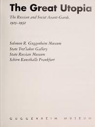 the great utopia the russian and soviet avant garde 1915 u20141932