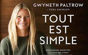 gwyneth paltrow recettes de cuisine tout n est pas si simple gwyneth châtelaine