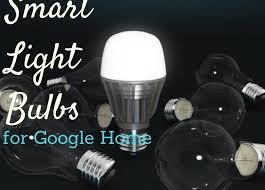 smart lights google home best smart light bulbs for google home lektron lighting