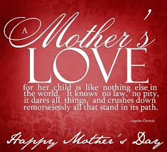 mothersday quotes best quote on what is mother s love by agatha christie binsbox