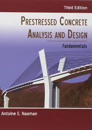 prestressed concrete analysis and design third edition antoine e