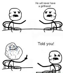 He Will Never Have A Girlfriend Meme Generator - cereal guy he will never have a girlfriend hewillneverhaveagirlfriend