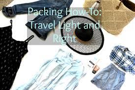 How To Travel Light Packing How To Travel Light She Said He Said