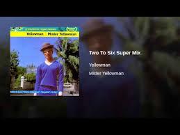 two to six super mix yellowman shazam