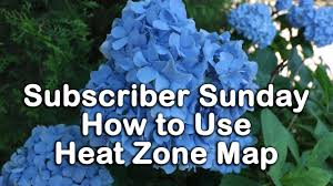 Planting Zone Map How To Use Heat Zone Map Subscriber Sunday Photos Gardening