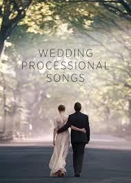 wedding processional top 10 wedding processional songs oncewed