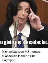 Mj Memes - u givin me aheadache michaeljackson mj memes michaeljacksonfan fun