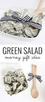wedding gift money ideas green salad money gift idea pretty providence