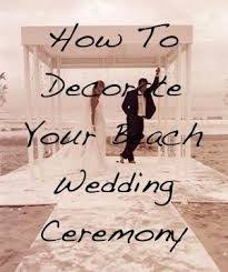 Wedding Ceremony Decorations Beach Wedding Ceremony Decor