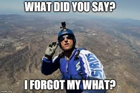 Parachutes Parachutes Everywhere Memegenerator Net What We - image tagged in memes skydiving you forgot your parachute too late