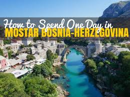 best things to do in things to do in mostar bosnia and herzegovina bosnia and