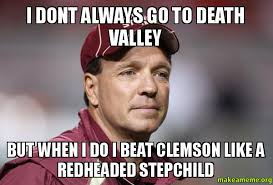 Clemson Memes - i dont always go to death valley but when i do i beat clemson like