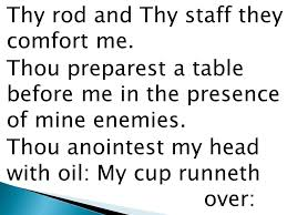 Thy Rod And Thy Staff Comfort Me The Lord Is My Shepherd I Shall Not Want He Maketh Me Lie Down