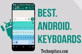 best android keyboard top 3 best keyboard apps for android device 2017