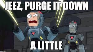 Purge Meme - purge it down imgflip