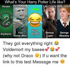 Harry Potter House Meme - what s your harry potter life like house soulmate life coach best