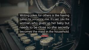 jokes quote photo emo philips quote u201cwriting jokes for others is like having babies