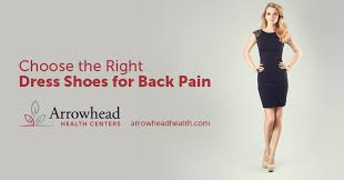 best dress shoes for back pain arrowhead health centers