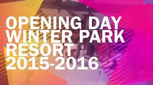 opening day at winter park resort 2015 2016 season